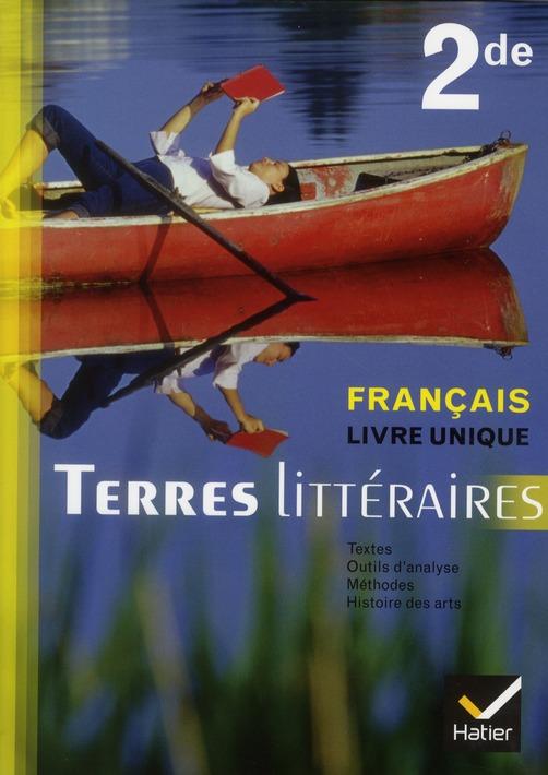 Terres Litteraires ; Livre Unique De Francais ; 2nde ; Manuel De L'Eleve (Edition 2011)
