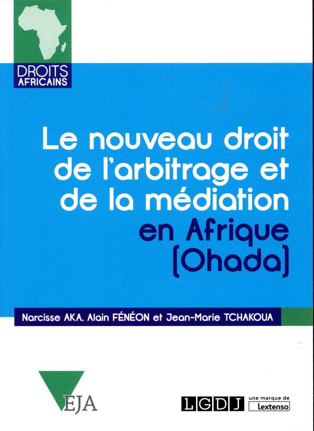 Le nouveau droit de l'arbitrage et de la mediation en afrique (ohada)