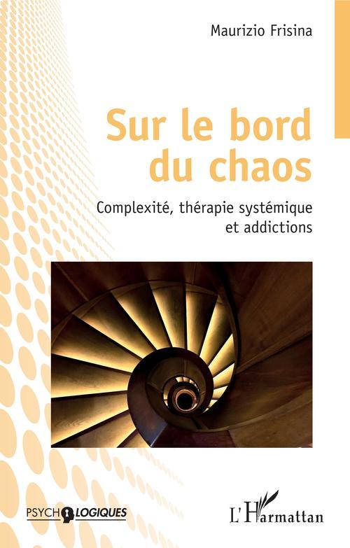 Sur le bord du chaos ; complexité, thérapie systémique et addictions