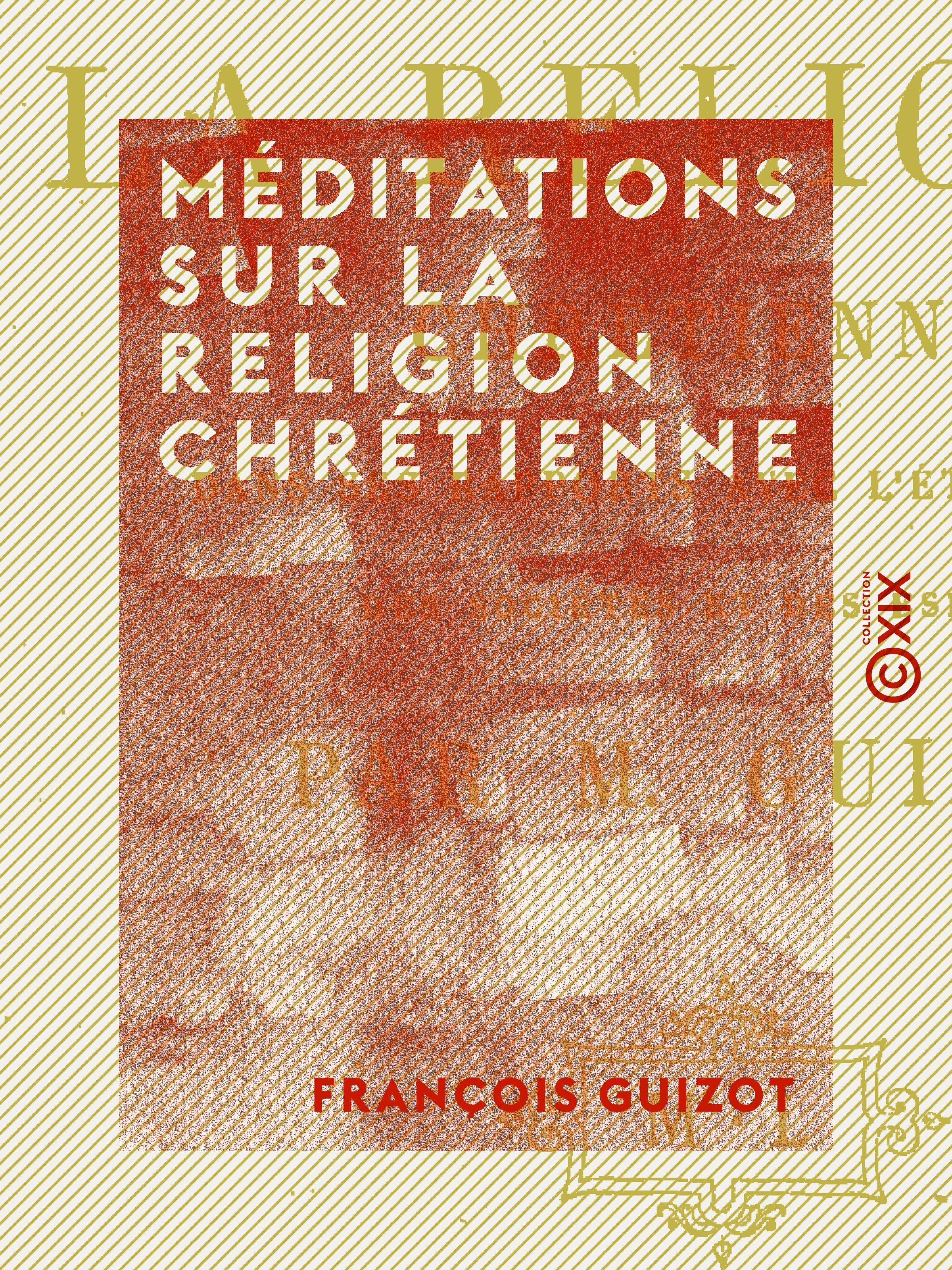 Vente EBooks : Méditations sur la religion chrétienne  - François GUIZOT