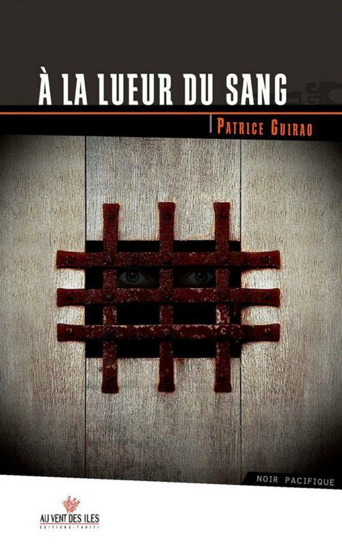 Vente EBooks : À la lueur du sang  - Patrice GUIRAO