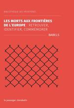 Couverture de La mort aux frontières de l'Europe : retrouver, identifier, commémorer