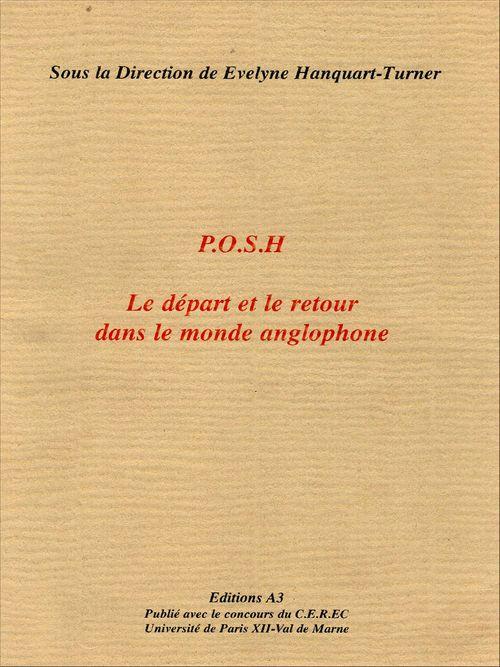 P.O.S.H : Le départ et le retour dans le monde anglophone  - Evelyne Hanquart-Turner
