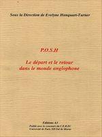 P.O.S.H : Le départ et le retour dans le monde anglophone