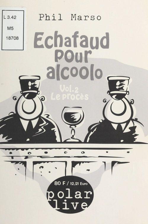 Échafaud pour alcoolo (2) : Le Procès