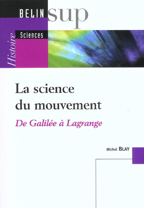 La science du mouvement - de galilee a lagrange