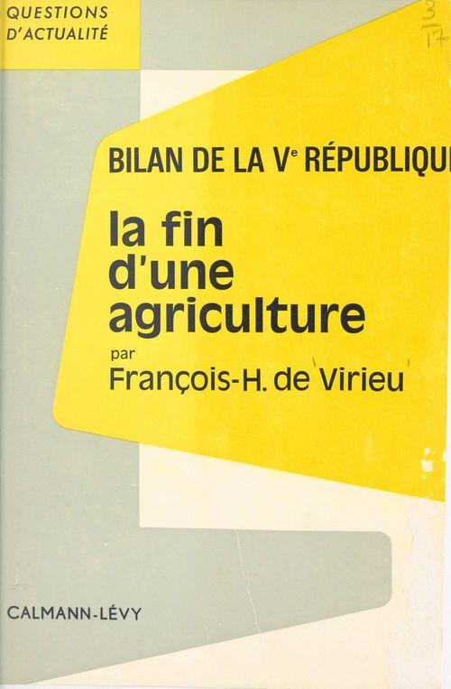 Bilan de la Ve République. La fin d'une agriculture