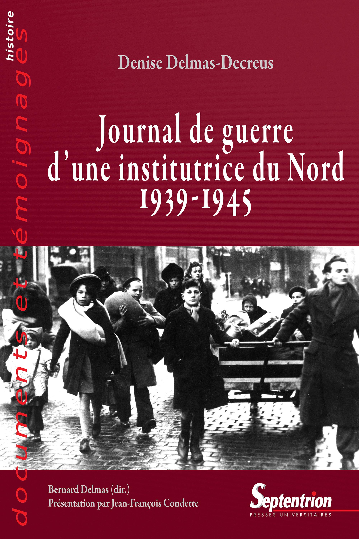Journal de guerre d une institutrice du Nord (1939-1945) à Dunkerke, Arras, Bailleul, Hazebrouck