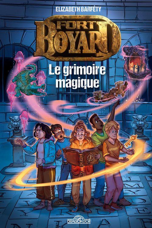 Fort Boyard - Roman - Tome 1 - Le grimoire magique - Lecture roman jeunesse émission TV - Dès 9 ans