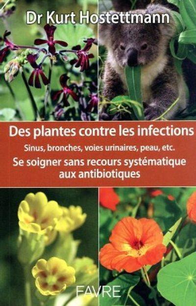 Des plantes contre les infections : se soigner sans recours systématique aux antibiotiques
