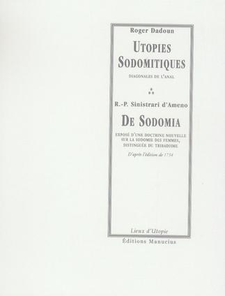 Utopies sodomitiques / de sodomia