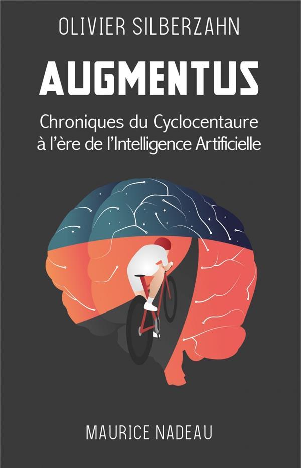 Augmentus ; chroniques du cyclo-centaure à l'ère de l'intelligence artificielle