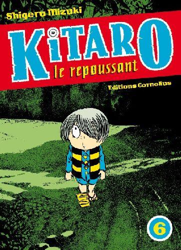 Kitaro le repoussant t.6