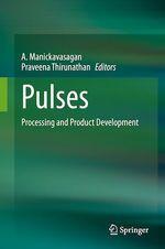 Pulses  - A. Manickavasagan - Praveena Thirunathan
