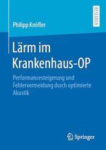 Lärm im Krankenhaus-OP  - Philipp Knofler