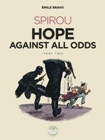 Spirou Hope Against All Odds: Part 2  - Bravo