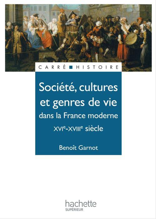 Société, cultures et genres de vie dans la France moderne, XVI-XVIII siècle
