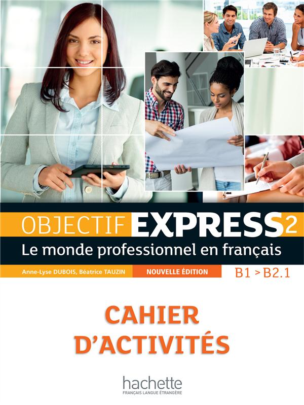 Objectif Express 2 Nouvelle Edition : Cahier D'Activites