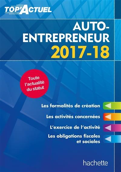 Top'actuel ; micro-entrepreneur (édition 2017/2018)