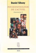 Vente Livre Numérique : Psychopathologie de l'actuel, Evénements - tome 3  - Daniel Sibony