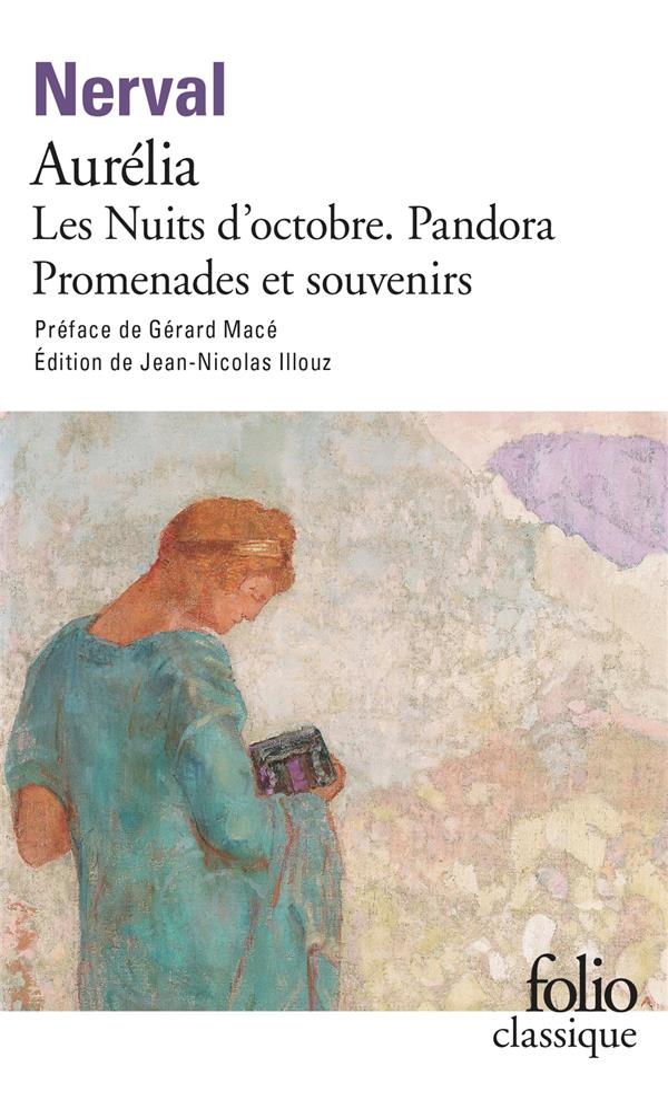 Aurélia ; Pandora ; les nuits d'octobre ; promenades et souvenirs