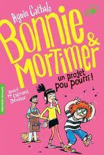 Vente EBooks : Bonnie et Mortimer (Tome 4) - Un projet pou pourri !  - Agnès Cathala