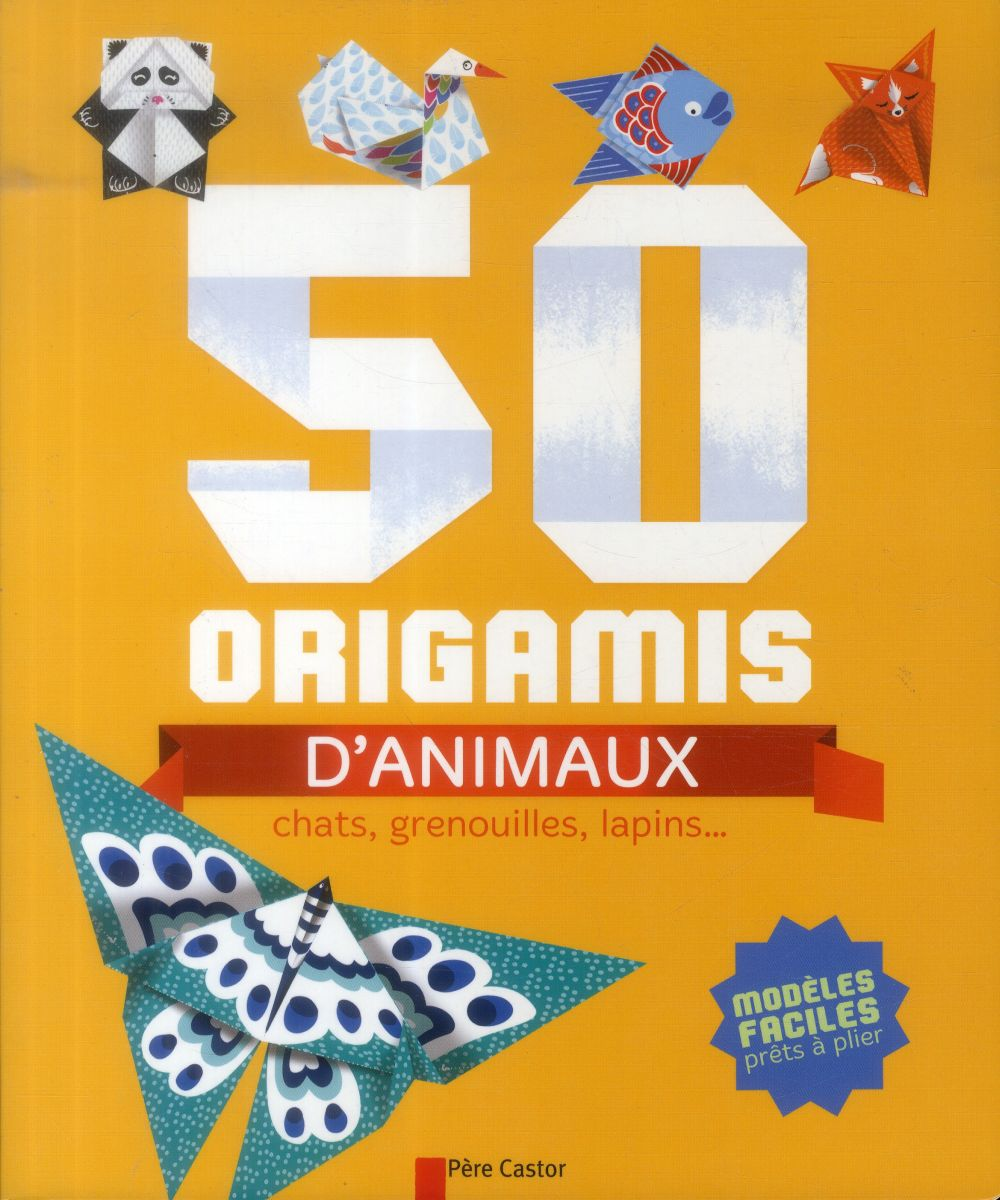 50 origamis d'animaux ; chats, grenouilles, lapins...