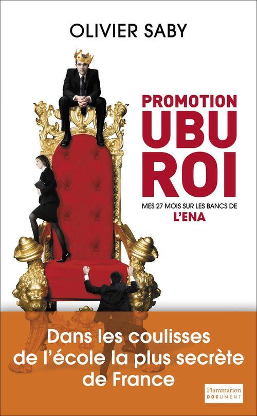 Promotion Ubu Roi ; mes 27 mois sur les bancs de l'ENA