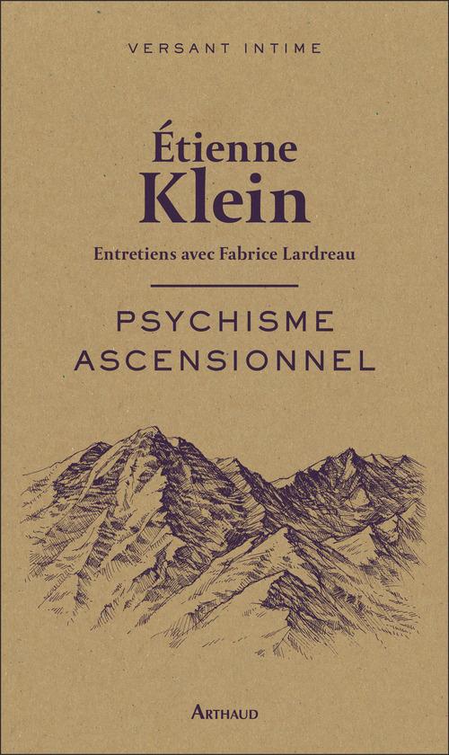 Psychisme ascensionnel ; entretiens avec Fabrice Lardreau