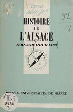 Histoire de l'Alsace  - Fernand L'Huillier