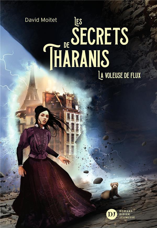 Les secrets de Tharanis T.2 ; la voleuse de flux