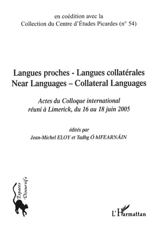 Langues proches - langues collatérales ; near languages - collateral languages ; actes du colloque international réuni à limerick, du 16 au 18 juin 2005