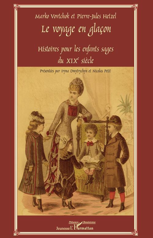 Le voyage en glaçon ; histoires pour les enfants sages du XIX siècle