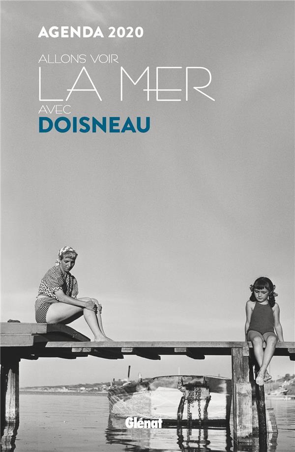 Allons voir la mer avec Doisneau ; agenda (édition 2020)