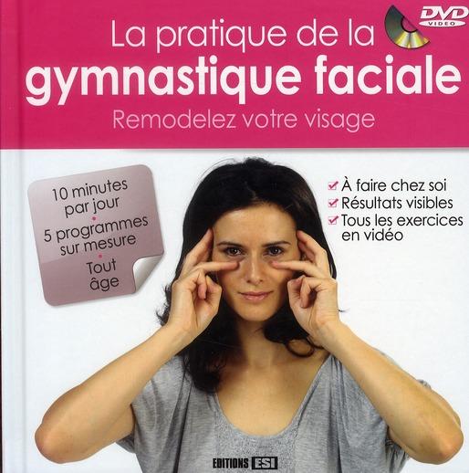La Pratique De La Gymnastique Faciale