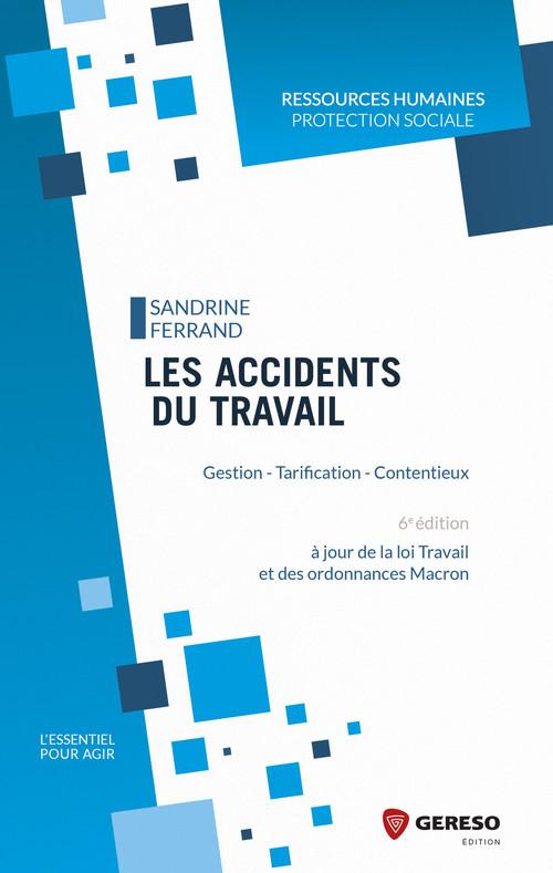 Les accidents du travail ; gestion ; tarification ; contentieux (6e édition)
