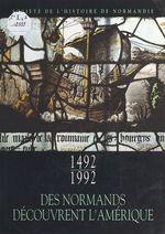 1492-1992 : Des Normands découvrent l'Amérique  - François Burckard - . Collectif