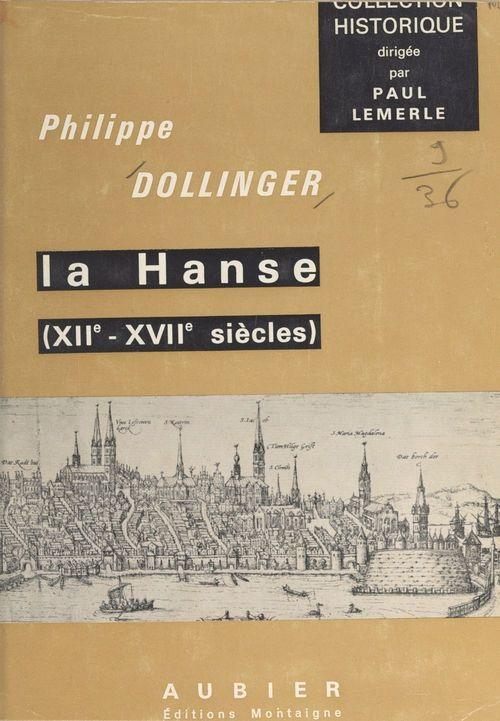 La Hanse : XIIe-XVIIe siècles
