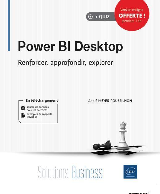 Power BI Desktop ; renforcer, approfondir, explorer