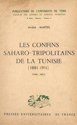 Les confins saharo-tripolitains de la Tunisie, 1881-1911 (2)  - André Martel