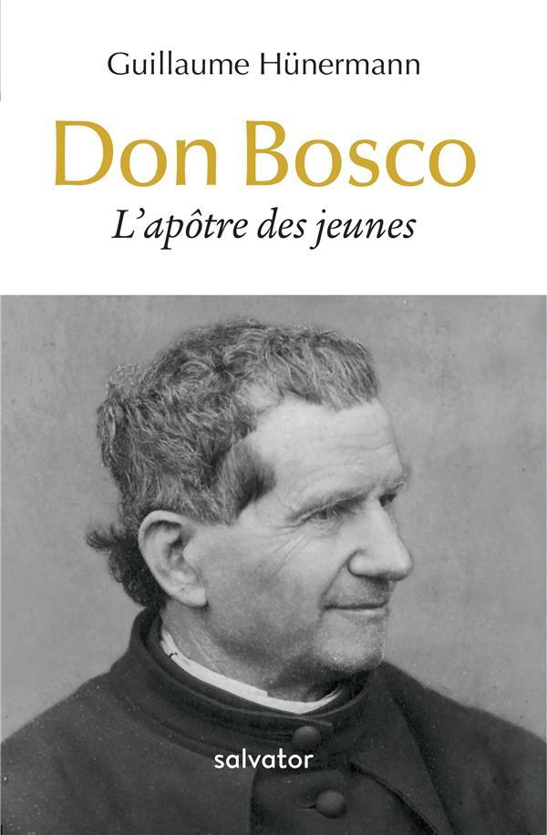 Don Bosco ; l'apôtre des jeunes