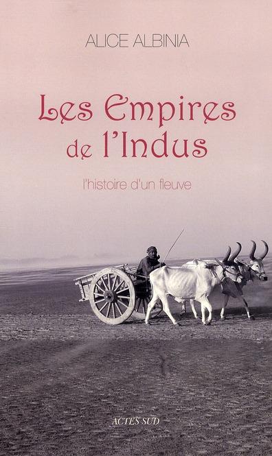 Les empires de l'indus ; l'histoire d'un fleuve