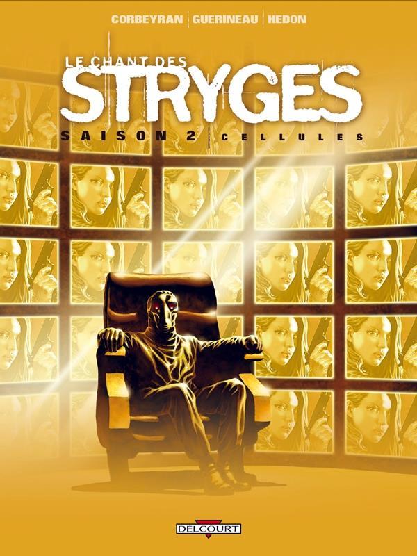 Le chant des stryges - saison 2 T.11 ; cellules