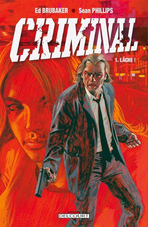 Criminal T.1 ; lâche !