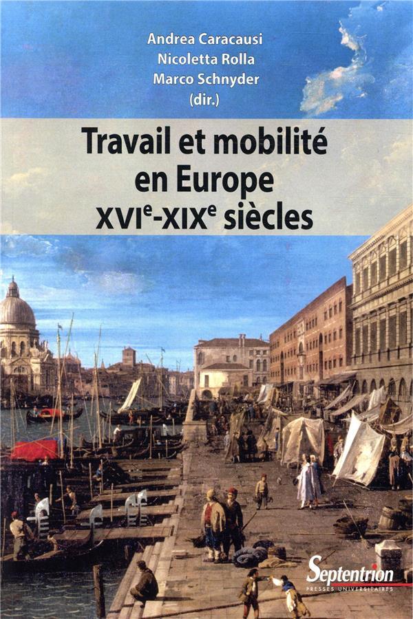 Travail et mobilite en europe  xvi xixe siecles