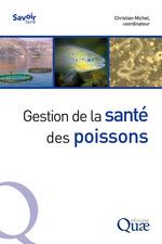 Gestion de la sante des poissons  - Christian Michel