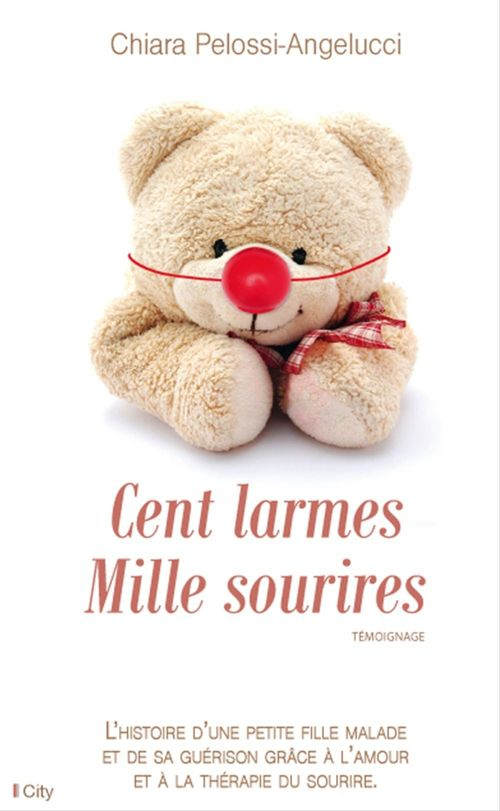 Cent larmes Mille sourires  - Chiara Pelossi-Angelucci