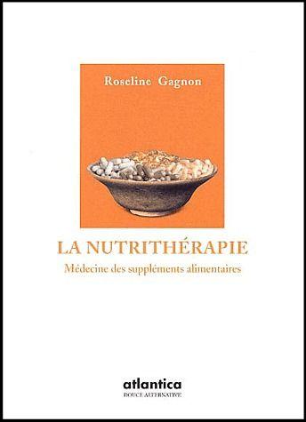 La nutrithérapie ; médecine des suppléments alimentaires