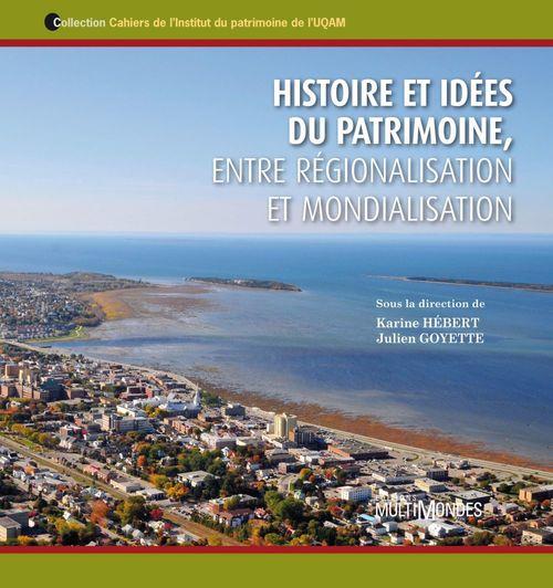 Histoire et idées du patrimoine, entre régionalisation et mondialisation