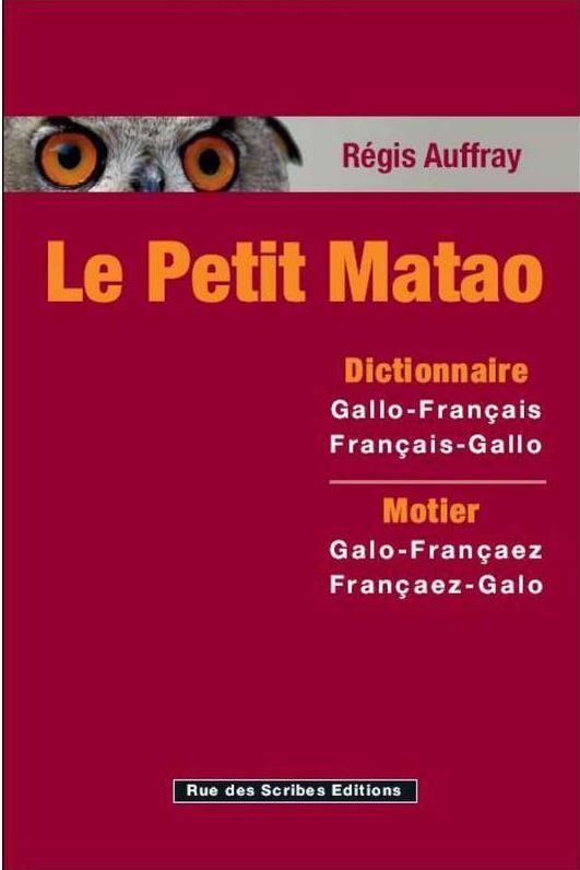 Dictionnaire Le Petit Matao ; dictionnaire gallo-français français-gallo (édition 2018)